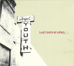 Angel Youth by Last Days of April