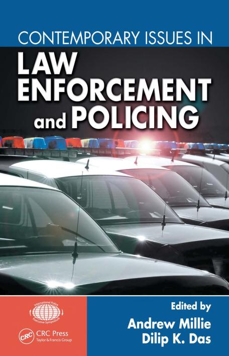 Contemporary issues in law enforcement and policing by editors, Andrew Millie and Dilip K. Das.