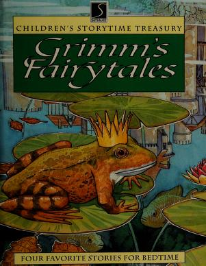 Cover of: Grimm's Fairytales Children's Storytime Treasury (Four Favorite Stories For Bedtime) |