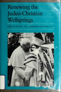 Cover of: Renewing the Judeo-Christian wellsprings | edited, with a preface, by Val Ambrose McInnes.